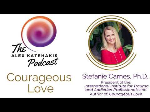 Episode 12: Courageous Love: Couples in Recovery from Sex Addiction with Stefanie Carnes