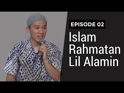 Download Video Islam Rahmatan Lil Alamin #EP02