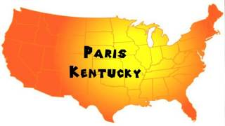 Paris (KY) United States  city pictures gallery : How to Say or Pronounce USA Cities — Paris, Kentucky