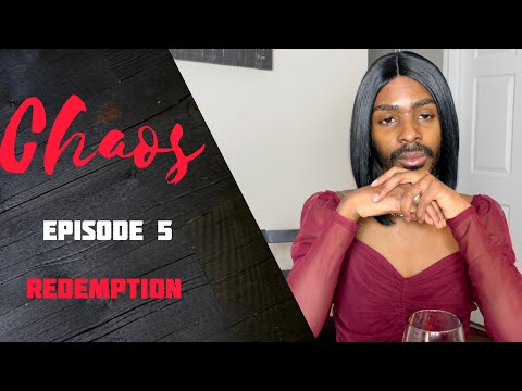 Chaos Episode 5 | Redemption