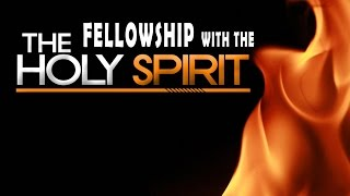 20170402 l KSM l The Fellowship with the Holy Spirit l Pas Michael Fernandes