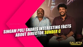 Singampuli Shares Interesting facts about Director Sunder C Kollywood News 26/11/2015 Tamil Cinema Online
