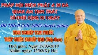 ĐĐ Thích Giác Nhàn Thuyết Giảng Tịnh Nghiệp Tam Phước ngày 17/03/2019