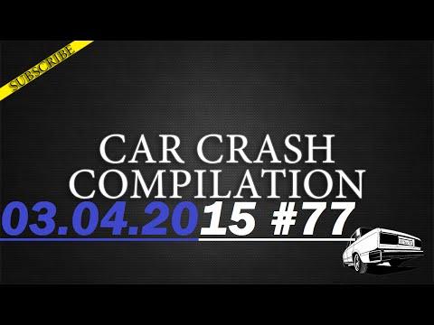 Car crash compilation #77 | Подборка аварий 03.04.2015