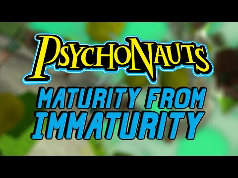 Psychonauts: Maturity From Immaturity