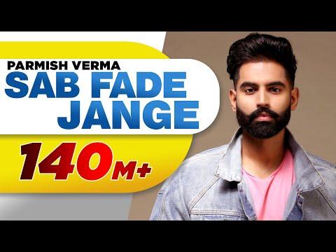PARMISH VERMA | SAB FADE JANGE (OFFICIAL VIDEO)| Desi Crew | Latest Punjabi Songs 2018_A héten feltöltött legjobb zene videók