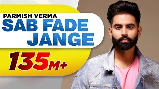 Video PARMISH VERMA | SAB FADE JANGE (OFFICIAL VIDEO) | Desi Crew | Latest Punjabi Songs 2018 MP3, 3GP, MP4, WEBM, AVI, FLV Desember 2018