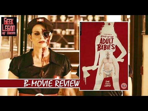ATTACK OF THE ADULT BABIES ( 2017 Sally Dexter ) Horror B-Movie Review