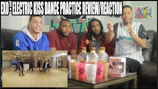 FIRST EXO - ELECTRIC KISS DANCE PRACTICEVIDEO REVIEW/REACTION