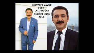 Video MUSTAFA YAVUZ & LATİF DOĞAN  GURBET KUŞU 2018 MP3, 3GP, MP4, WEBM, AVI, FLV Desember 2018