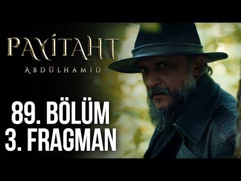 Payitaht Abdülhamid 89. Bölüm 3. Fragmanı