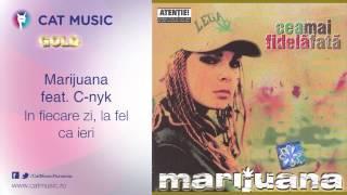 Marijuana feat. C-nyk - In fiecare zi, la fel ca ieri