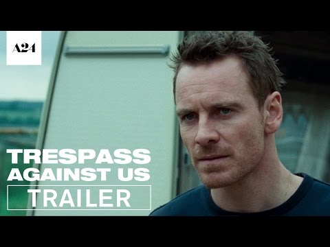 Trespass Against Us Official Trailer