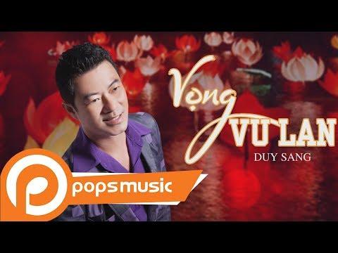 Vọng Vu Lan | Duy Sang - Thời lượng: 5 phút, 2 giây.