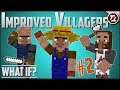 What If Minecraft had MUCH Better Villagers? (PART 2!)