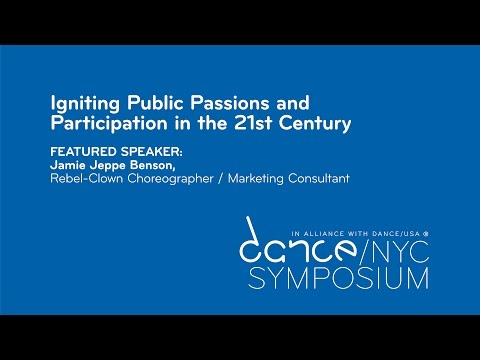 Dance/NYC 2017 Symposium: Igniting Public Passions and Participation in the 21st Century