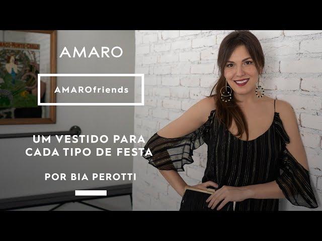 UM VESTIDO PARA CADA TIPO DE FESTA por Bia Perotti | #AMAROfriends - Amaro