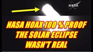 Video NASA HOAX 100 % PROOF THE SOLAR ECLIPSE WASN'T REAL MP3, 3GP, MP4, WEBM, AVI, FLV Agustus 2017