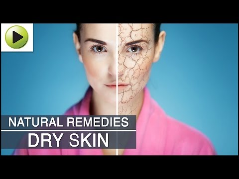 Skin Care - Dry Skin - Natural Ayurvedic Home Remedies