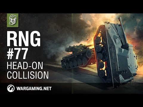 Head-On Collision - World of Tanks - The RNG Show - Ep. 77
