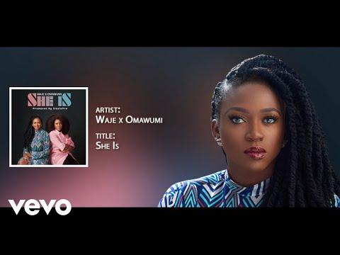 Waje, Omawumi - She is (Official Audio)