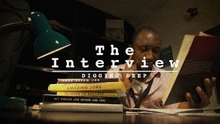 The Interview - Digging Deep