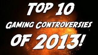 Video Top 10 Gaming Controversies of 2013! MP3, 3GP, MP4, WEBM, AVI, FLV Juni 2019
