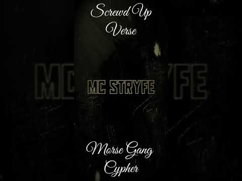 MC Stryfe - mORSE gANG cYPHER vERSE- Screwed up Version