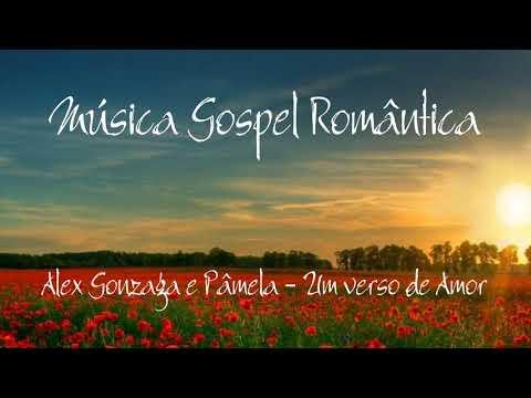 Versos de amor - Música Gospel Romântica - Alex e Pâmela - Um Verso de Amor