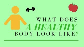 What Does A Healthy Body Look Like?