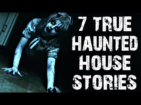 7 TRUE Disturbing Haunted House Scary Stories | True Horror Stories