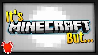 It's Minecraft, But... •