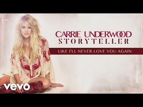 Carrie Underwood - Like I'll Never Love You Again (Audio)