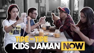 Video TIPE TIPE KIDS JAMAN NOW MP3, 3GP, MP4, WEBM, AVI, FLV Oktober 2017