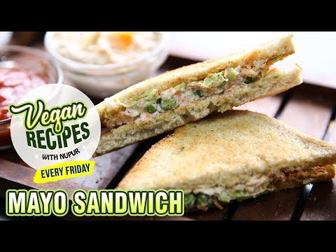 Vegan Mayo Sandwich Recipe – How To Make Veg Mayonnaise Sandwich At Home – Vegan Series By Nupur
