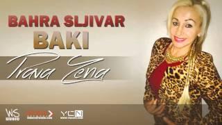 Bahra Sljivar Baki - Prava Zena