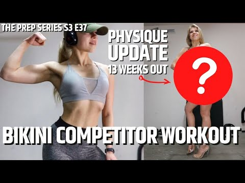 Physique Update 13 Weeks Out! // Full Body Workout   The Prep Series S3 E37