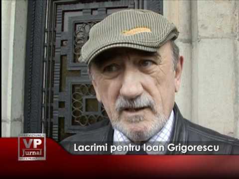 Lacrimi pentru Ioan Grigorescu