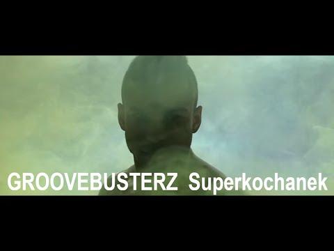 Groovebusterz - Superkochanek