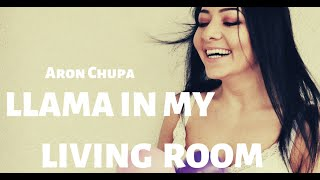 Video Aron Chupa ft Little Sis Nora- LLAMA IN MY LIVING ROOM- Zumba® MP3, 3GP, MP4, WEBM, AVI, FLV November 2018