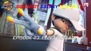 Video (Vietsub) BoBoiBoy Galaxy Episode 23 - Fleet Threats MP3, 3GP, MP4, WEBM, AVI, FLV Juni 2018