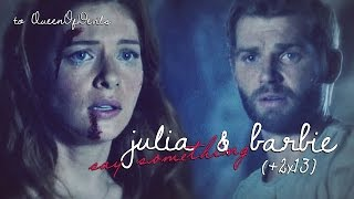 julia & barbie | say something [+2x13]