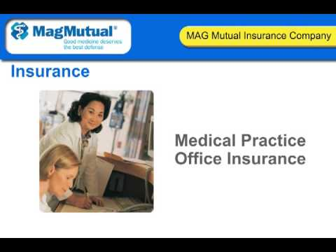 MAG Mutual – Doctor Malpractice Insurance – Medical Professional Liability Insurance