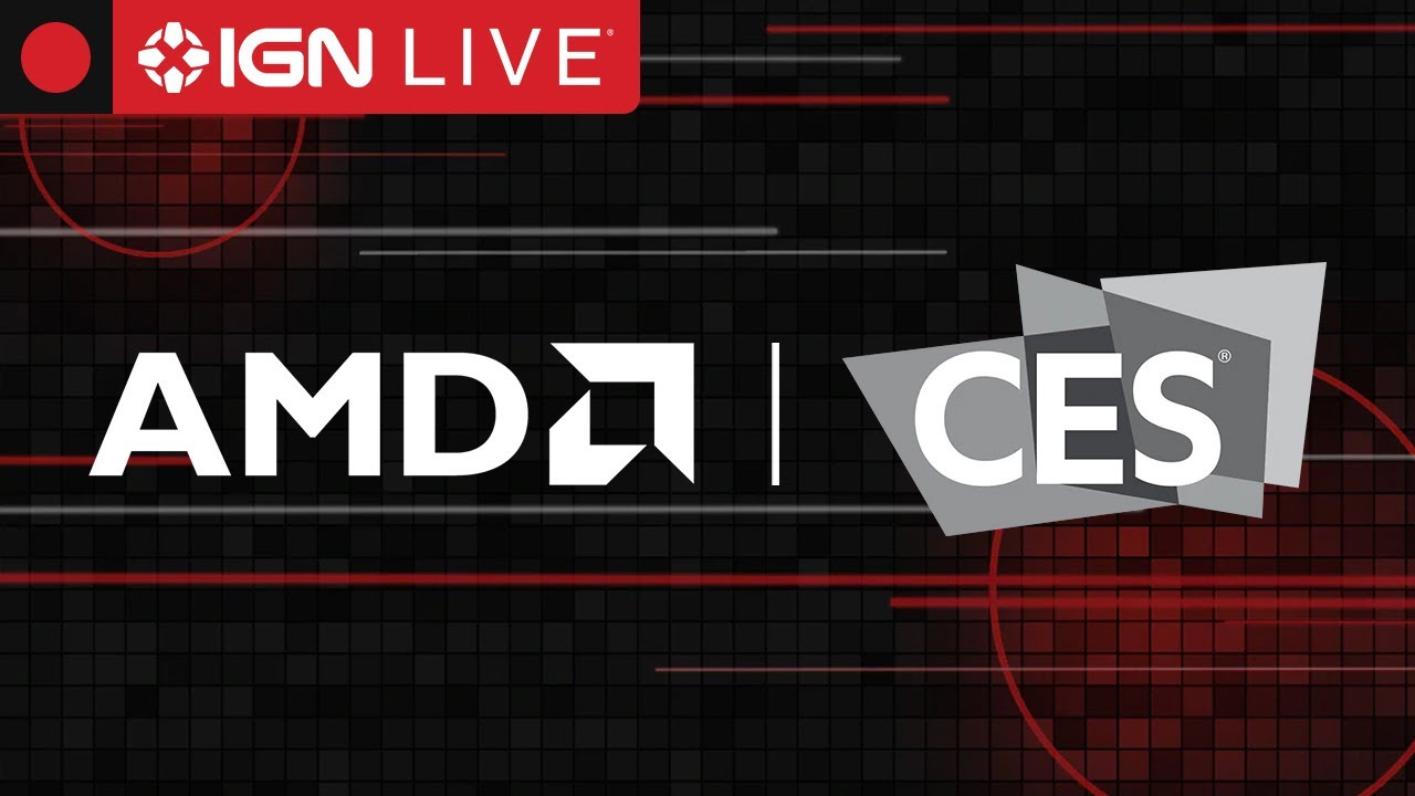 AMD at CES 2019 - IGN Live