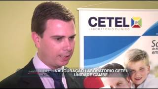 Cetel inaugura unidade no Centro Médico do Hospital São Francisco em Cambé.