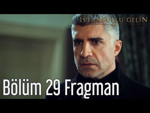 İstanbullu Gelin 29. Bölüm Fragmanı