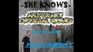 She Knows By PLAYABEAT - ABZTRAKT MUZIK OFFICIAL REMIX 2014