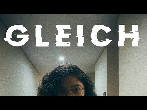 GLEICH | a short movie by Kalyca and Glory (видео)