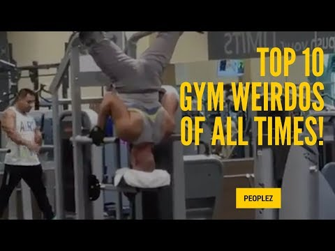 TOP 10 GYM WEIRDOS OF ALL TIMES!!! - Funny Workout Compilation:))