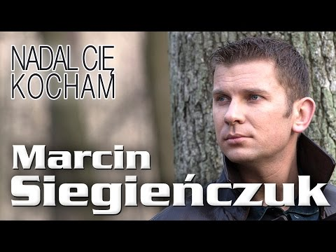 Marcin Siegieńczuk - Nadal Cię kocham